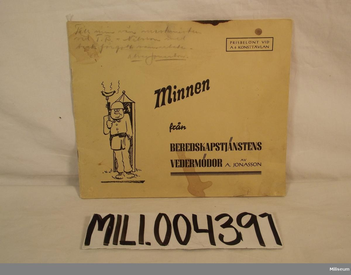 """Häfte """"Minnen från beredskapstjänstens vedermödor"""" Prisbelönt vid A6 konsttävling."""