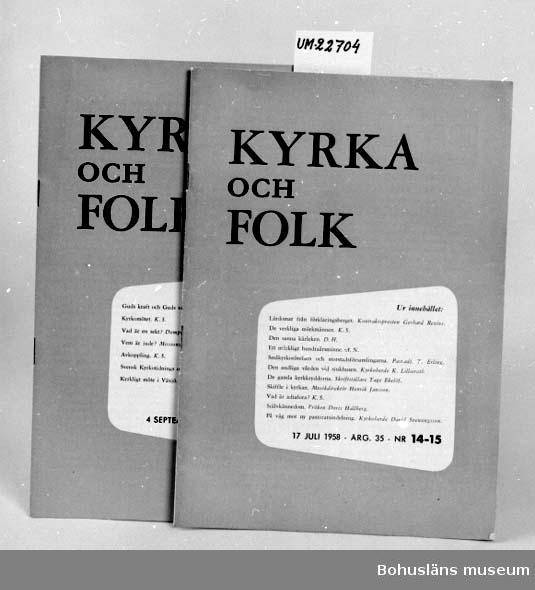 """594 Landskap BOHUSLÄN 503 Kön MAN 394 Landskap BOHUSLÄN  """"Kyrka och Folk"""" """"17 juli 1958. Årg. 35 Nr 14-15"""" samt """"4 september 1958 Nr 18"""" På baksidan stämplad i blått: """"KF Hemäg. Torsten Hasselberg, Hasselberget, Lane-Herrestad"""".  UM 131:11"""
