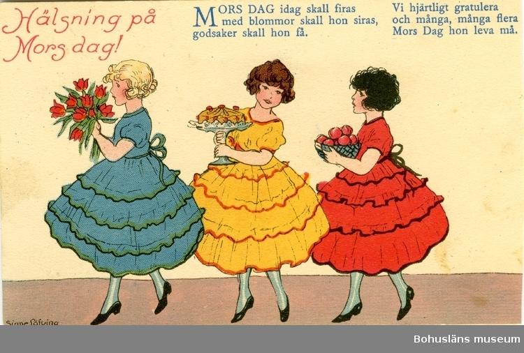 """Kort: Hälsning på Mors dag! Mors dag idag skall firas med blommor skall hon siras, godsaker skall hon få. Vi hjärtligt gratulera och många, många fler Mors Dag hon leva må."""""""