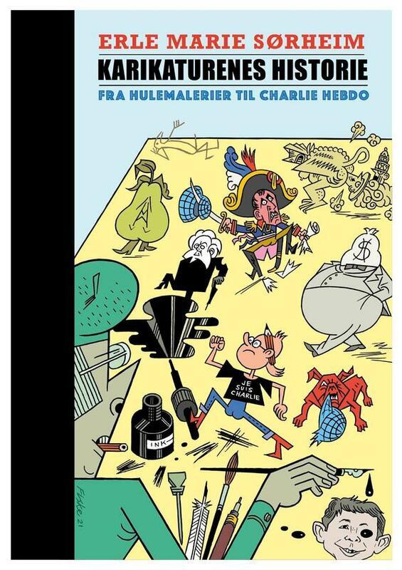 Karikaturens historie av Erle Marie Sørheim gis ut på Humanist Forlag 3.september 2021 (Foto/Photo)