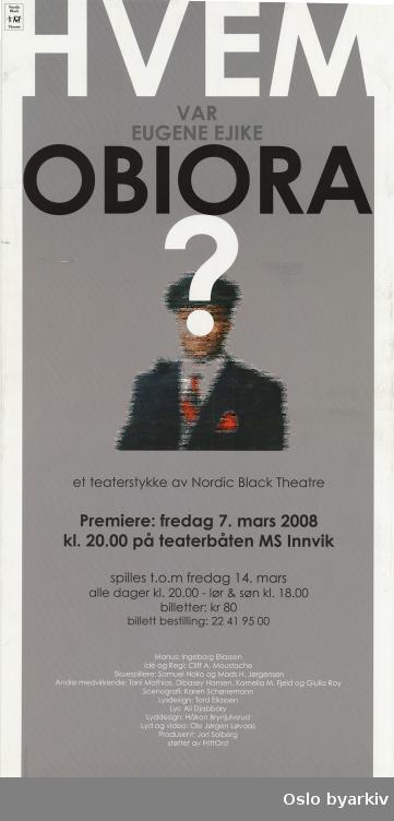 Plakat for forestillingen Hvem var Eugene Ejike Obiora?..Oslo byarkiv har ikke rettigheter til denne plakaten. Ved bruk/bestilling ta kontakt med Nordic Black Theatre (post@nordicblacktheatre.no)