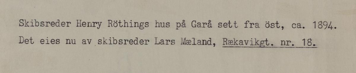 Omegnen III - Skipsreder Henry Röthings hus på Garå sett fra øst, ca.1894.