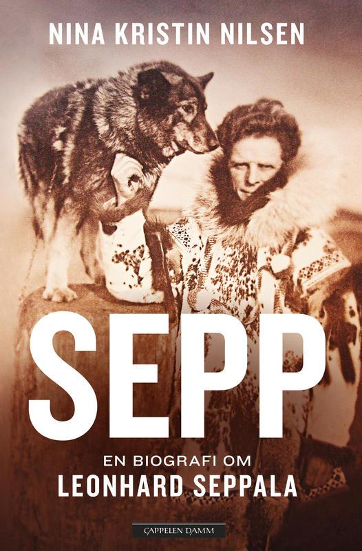 Biografien «Sepp – en biografi om Leonhard Seppala» av Nina Kristin Nilsen. (Foto/Photo)