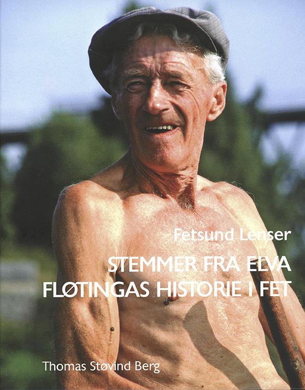 """Forside på boken """"Stemmer fra elva - fløtingas historie i Fet""""."""