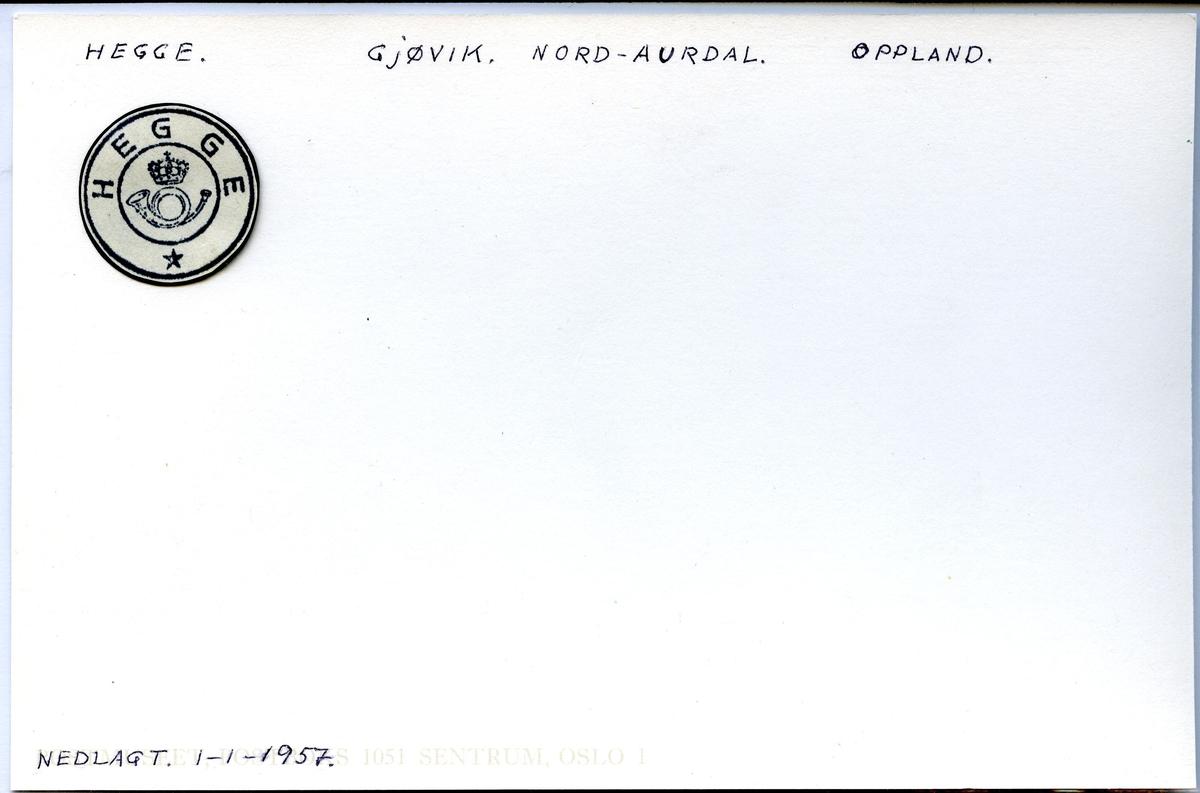 Stempelkatalog. Hegge. Gjøvik postkontor. Nord-Aurdal kommune. Oppland fylke. Nedlagt 01.01.1957.