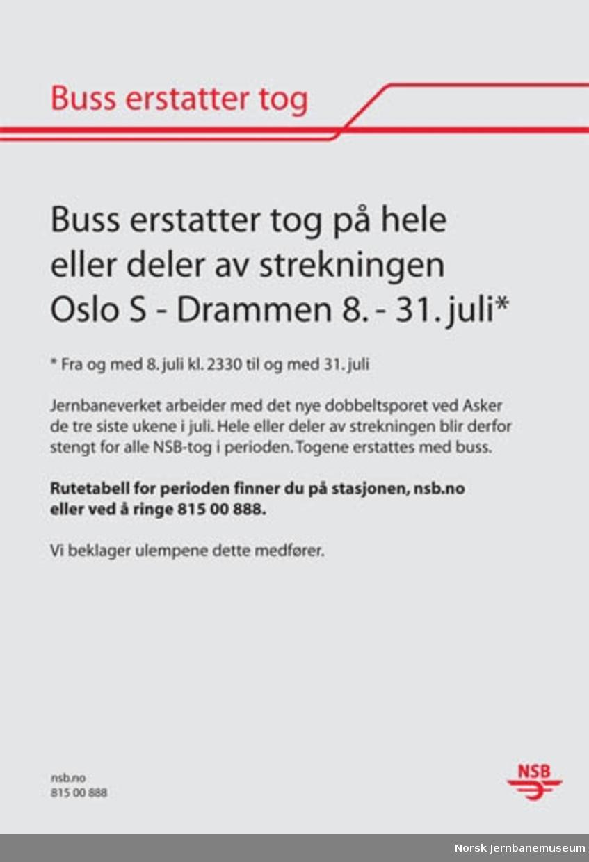 Informasjonsplakat : Buss erstatter tog på hele eller deler av strekningen Oslo S - Drammen 8. - 31. juli