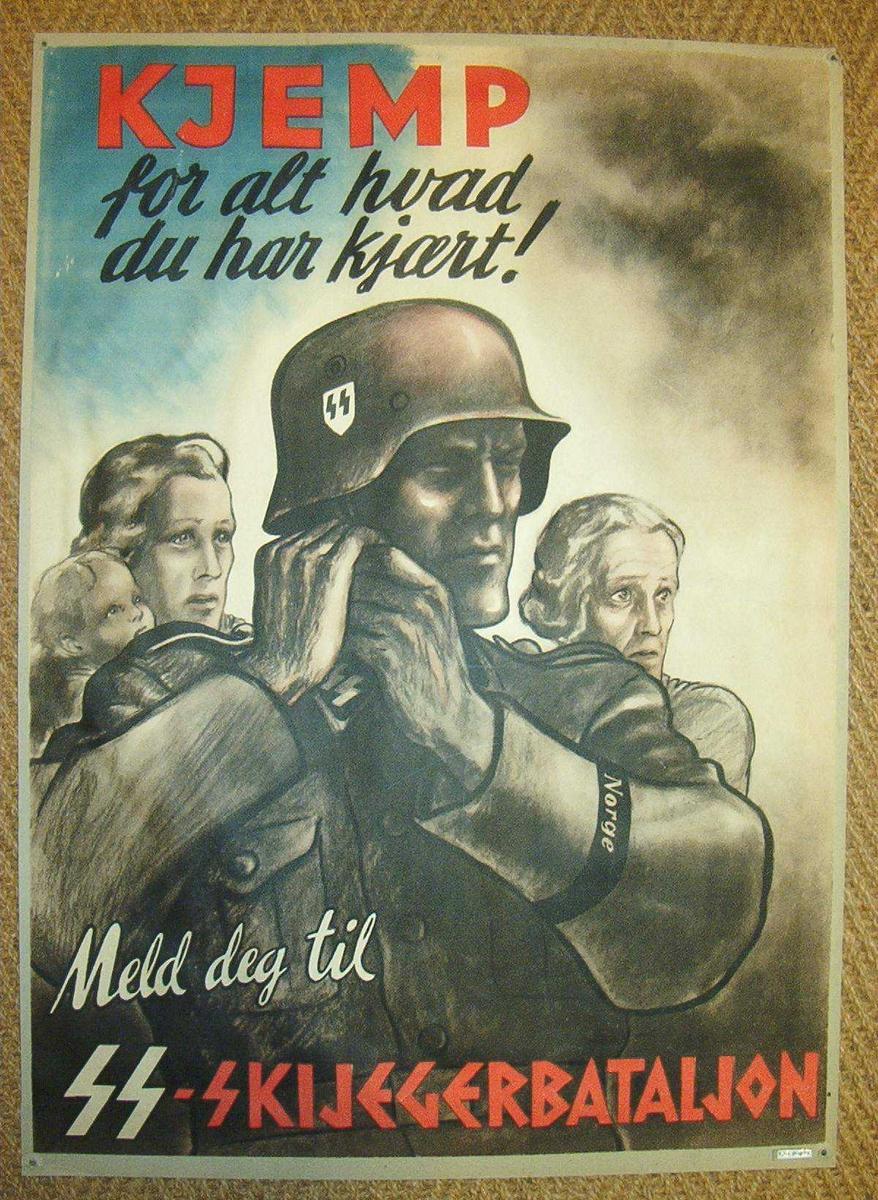 """Uniformert soldat med SS-merke på hjelmen.  På armen et bånd med innskriften """"Norge.""""  Bak soldaten står to kvinner, den ene med et lite barn på armen.  Alle tre stirrer skrekkslagne mot noe utenfor plakaten."""