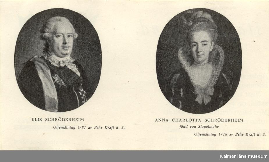 Elis Schröderheim. Oljemålning 1787 av Pehr Kraft den äldre. Anna Charlotta Schröderheim, född von Stapelmohr. Oljemålning 1778 av Pehr Kraft den äldre.