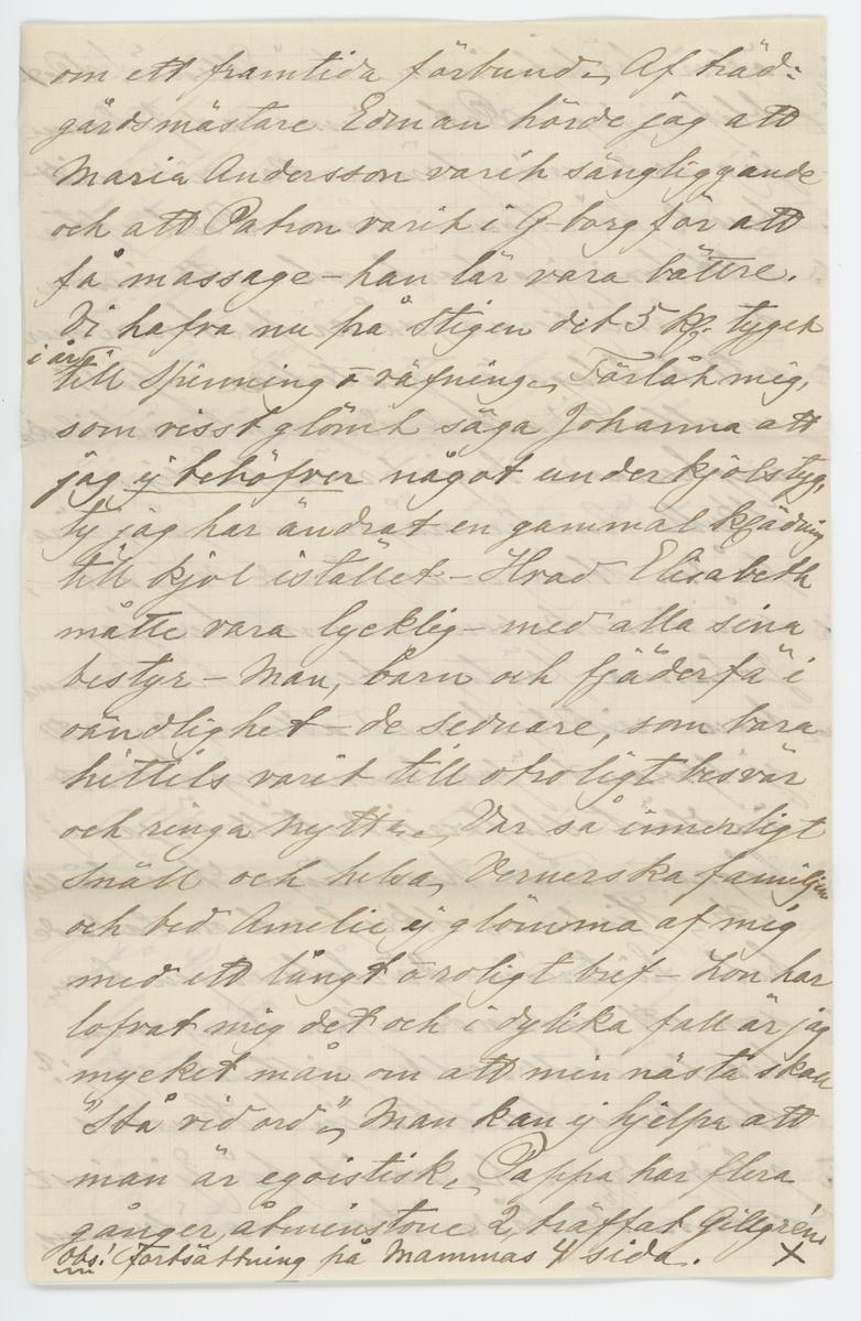 """Brevet består av två brev skrivet till Johanna Brunsson från Aurora 13/11 1885 och från Emilie Colliander, samma datum.  """"13-de nov. 1885.  Snälla goda fröken Brunsson;  Hur oförmödadt får jag genom Oscara Häggh tillfälle att infria ett gifvetlöfte till Herr Pehrsson ang. några blommor, och tar mig friheten bedja fröken genom mjölkbudet ef. ock egenhändigt, om tillfälle erbjuit fortskaffa dem till egaren ... tack för brefvet! Ja det var ju glädjande; Måtte blott den långa föregående oron icke ha menligt inverkat på helsan och måtte arbetet gå väl och framåt! Vi alla befvo glada öfver utgången! Alla här bedja helsa. Oscara sade då hon var här att hon tänker göra ett kort besök hos fröken och derför om jag är först innan jag fick höra detta framställde min anhållan. Hvad säger Gillgren om allt? Ja det har varit en tråkikt, regnig höst, dock hade vi godt och vackert under förra veckan då vi fick åtskilligt arbete i trädgården undangjort. Ack om jag haft något rart och godt att sända fröken, det skulle gjort mig nöje men. - Att de nya grannarne äro vänliga och beskedlige människor var bra. roligt för fröken - och sedan fins ju de gamla qvar i närheten att kunna träffa ibland. Var god och helsa alla dem vi äro bekanta med. när de takas. Har något försports från dem i förra breftet nämda fickan fr. storsbyn som är i Stockholm? Af tidningarne sågs att det blef konkurs efter Sollin; Gud hjepe den stackars Enkan? O, hvad tycker det är synd om henne! Gud bevare hvar och en ifrån att komma i en sådan olycka? Jag ser nu hur tokigt jag mistagit mig frå papperet, det vill nu en vän till både att öfverse med slarfvet samt taga reda på detsamma det är just kaffetimman, vi äro samlade och ha slagit oss ned vid stora runda bordet något pratas och misstad kan ske. Jag antar att Aurora som ock skrifver omnämner ett och annat härifrån och för att icke samma skall omtals af 2-ne slutas med att helsa fröken från oss alla. Lef väl - sköt helsan och glöm förtretligheter beder vänligen med t"""