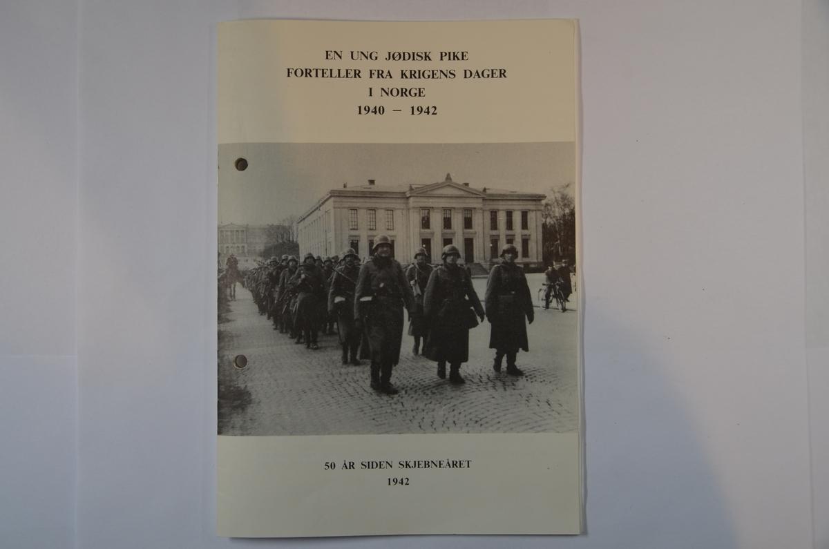 """""""En ung jødisk pike forteller fra krigens dager i Norge, 1940-42"""""""