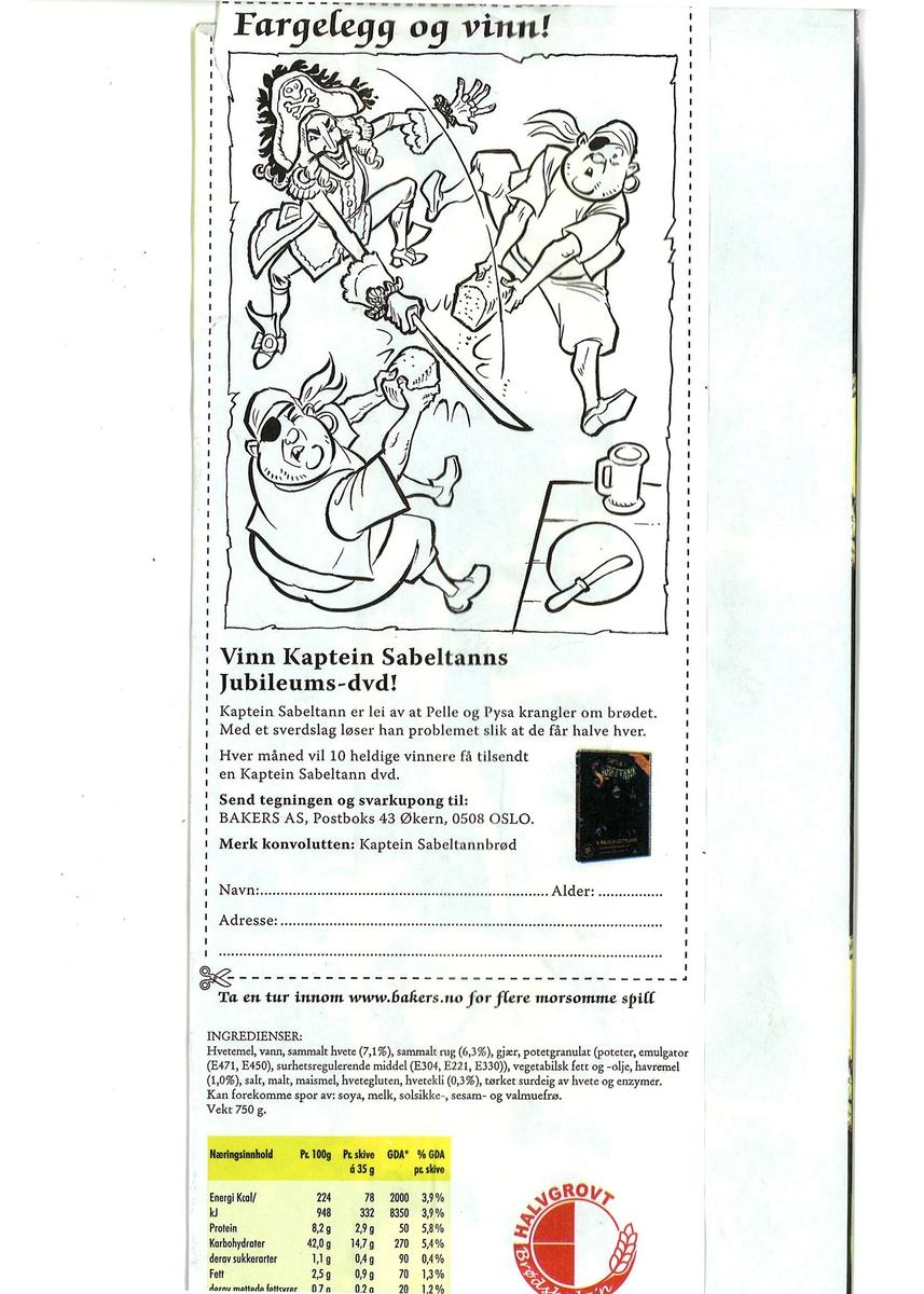 Forsiden: Fargelagt tegning med Kaptein Sabeltann som holder en kiste med mønter. Pelle og Pysa holder en bolle med deig og smaker på den. Langemann kigger inn fra siden. Baksiden: Tegning i sort/hvit av Kaptain Sabeltann som hugger et brød i to stykker som Pelle og Pysa holder. Tegningen kan fagelegges.