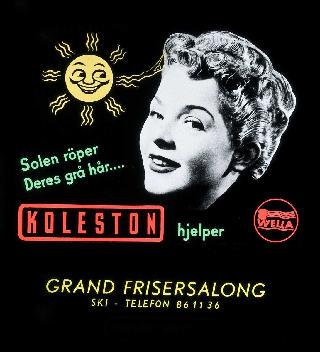 Kinoreklame fra Ski. Solen røper Deres grå hår. Wella Koleston hjelper. Grand Frisersalong, Ski